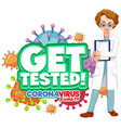 get tested font in cartoon style with a male vector image