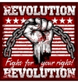 Fist of revolution Human hand up Fight for your vector image vector image