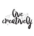 Live creatively Greeting card with modern vector image
