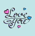 love you valentines day calligraphy isolated on vector image vector image