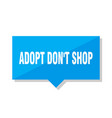 adopt dont shop price tag vector image vector image