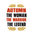 autumn quote and saying legend good for print vector image