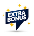 extra bonus sign with stars vector image vector image