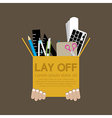 Lay Off vector image vector image