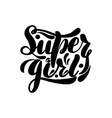 super girl lettering card typographic vector image