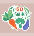 go green vegetables sticker vector image