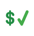 icon concept of dollar symbol with check mark vector image vector image