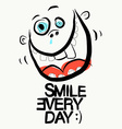 Smile Every Day Slogan Funky with Crazy Fac vector image