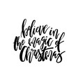 card calligraphy believe in the magic of christmas vector image