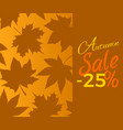 autumn sale -25 off sign with brown foliage text vector image vector image