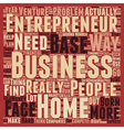 entrepreneur home based business 1 text background vector image vector image