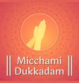 wishing micchami dukkadam with namaste greeting vector image vector image