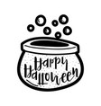 boiling cauldron saying happy halloween vector image