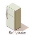 refrigerator icon isometric style vector image