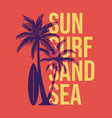 t shirt design sun surf sand sea with silhouette vector image vector image