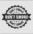 dont smoke scratch grunge rubber stamp on vector image