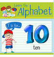 Flashcard letter T is for ten vector image vector image