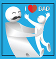i love dad happy fathers day card vector image