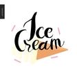 Ice Cream lettering and icecream cone vector image