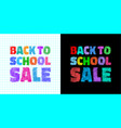 back to school sale colorful bright banners vector image