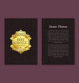 great choice exclusive premium quality gold label vector image vector image