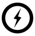 lightning icon black color in circle or round vector image vector image