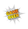 Game Over - Comic Speech Bubble Cartoon Game vector image