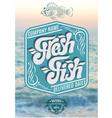 calligraphic inscription fresh fish on sea backgro vector image vector image