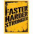 faster harder stronger sport and fitness vector image vector image
