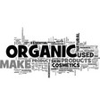 awhat makes organic make up better text word vector image vector image