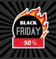 black friday fire label vector image
