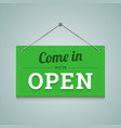 Come in we are open sign in flat style vector image vector image