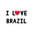 I lOVE BRAZIL1 vector image