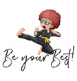 phrase be your best with boy in karate outfit vector image vector image