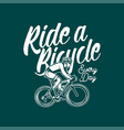 ride a bicycle every day t shirt design poster vector image