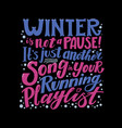 running in winter is not a pause banner on black vector image vector image