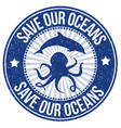 save our oceans grunge rubber stamp vector image