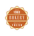 bakery daily fresh logo template estd 1963 vector image