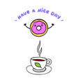 cute donut and cup of tea on white background vector image vector image