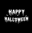 happy halloween white letter on black background vector image vector image
