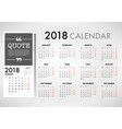 calendar for 2018 template design week starts vector image vector image