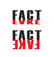 words fact and fake propaganda lettering for news vector image
