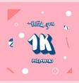 1k followers thank you