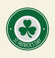 clovers leafs saint patrick day vector image