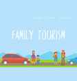 happy family travelling with packs outdoors vector image