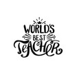 world best teacher vector image vector image