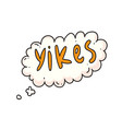 yikes saying in cloud vector image