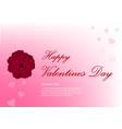 happy valentines day romance greeting card with ro vector image vector image