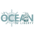lettering ocean with helm sailing ship and gulls vector image vector image