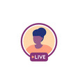 live stream with a girl icon vector image